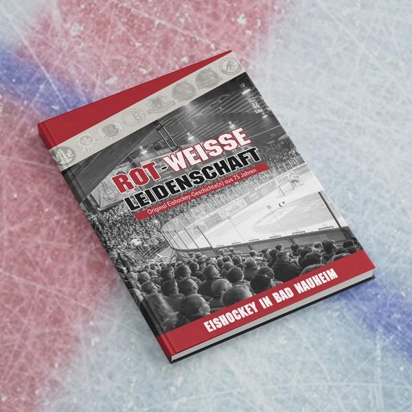 """Buch """"ROT-WEISSE LEIDENSCHAFT – Original Eishockey Geschichte(n) aus 75 Jahren"""""""